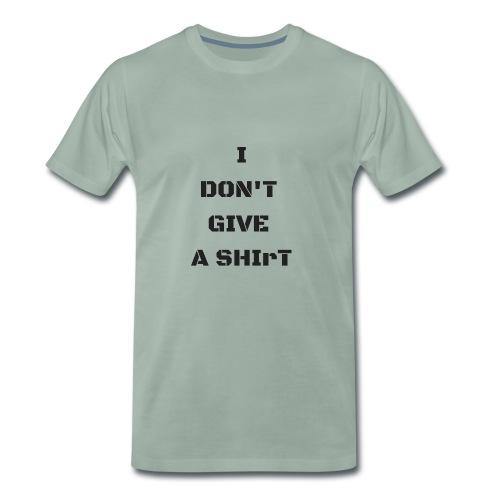 I don't give a shiRt - Maglietta Premium da uomo