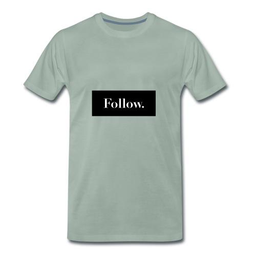Follow. - Männer Premium T-Shirt