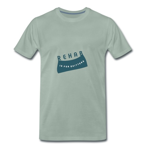 Rehab is for quitters - Men's Premium T-Shirt