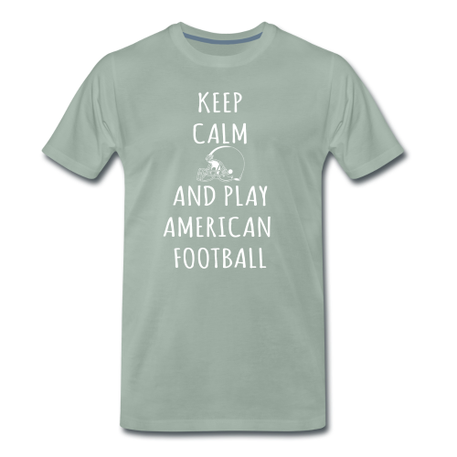 KEEP CALM AND PLAY FOOTBALL - Männer Premium T-Shirt