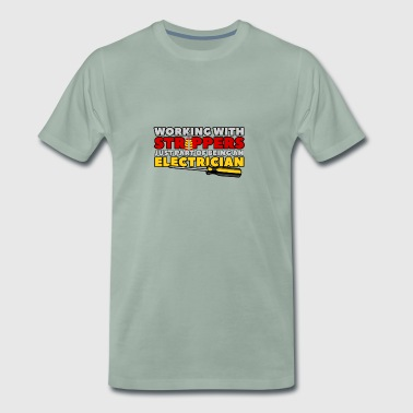 ARBEIDE MED STRIPPERS - ELEKTRIKER - Premium T-skjorte for menn
