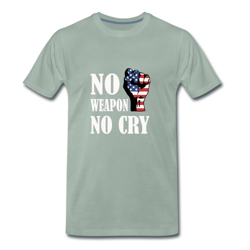 No weapon no cry - Männer Premium T-Shirt