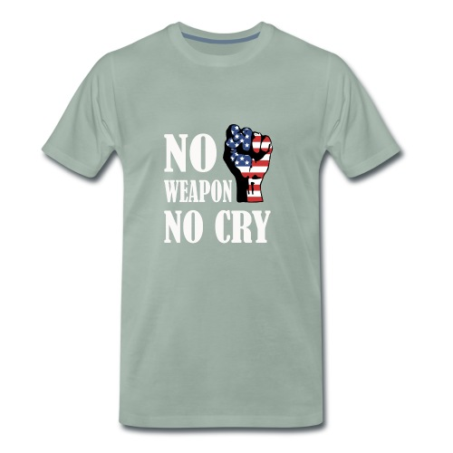 No weapon no cry - Männer Premium T-Shirt
