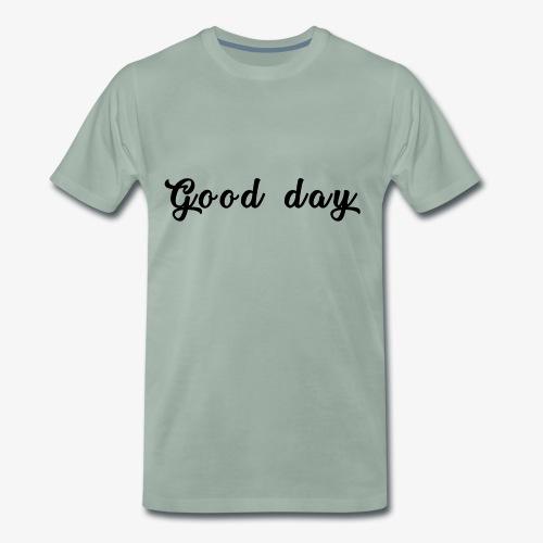 Good Day - Männer Premium T-Shirt