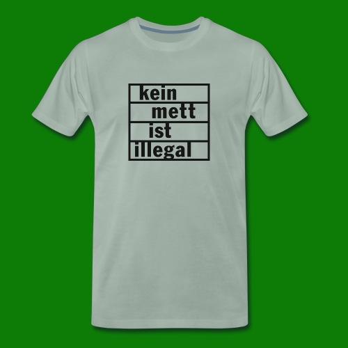 kein Mett ist illegal - Männer Premium T-Shirt