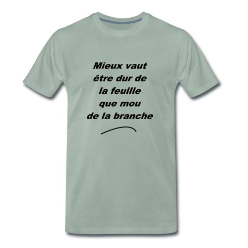 durDeLaFeuille-v1 - T-shirt Premium Homme