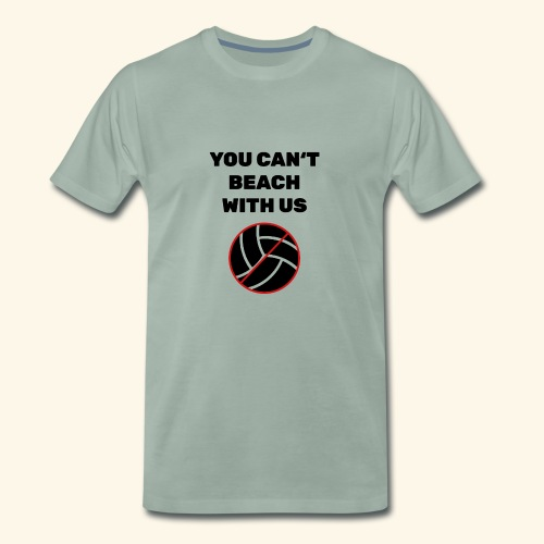 You can´t Beach with us - Männer Premium T-Shirt