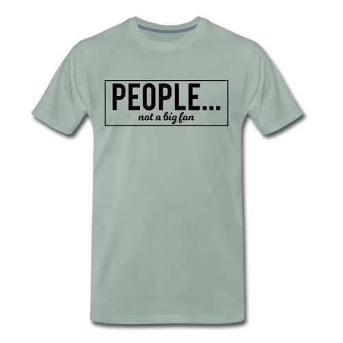 People... not a big fan - Männer Premium T-Shirt