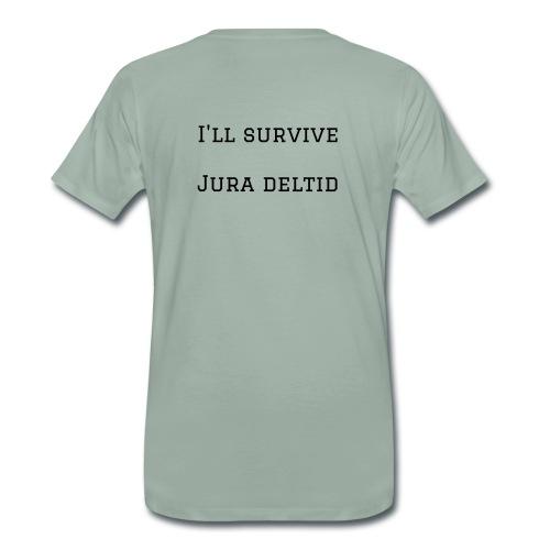 I'll survive jura deltid - Herre premium T-shirt