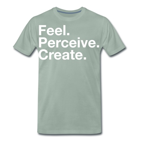 Feel Perceive Create - Men's Premium T-Shirt