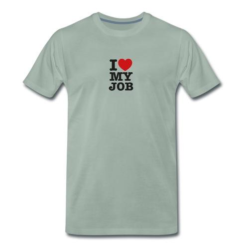 i love my job - T-shirt Premium Homme