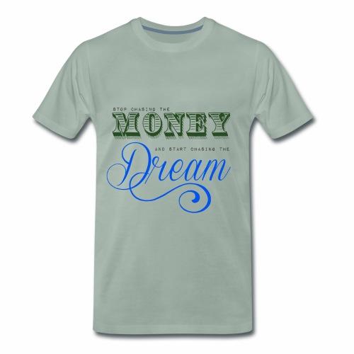 Stop chasing the money - Herre premium T-shirt