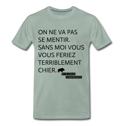 Sans moi vous ... - T-shirt Premium Homme