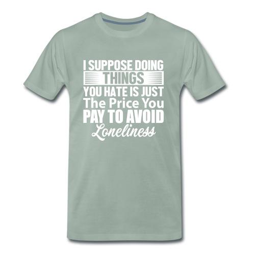 i suppose - Premium T-skjorte for menn