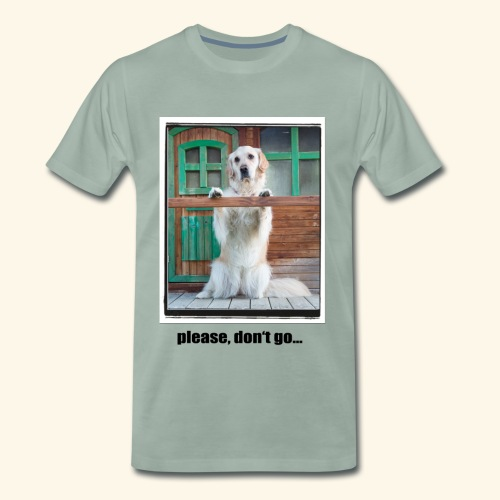 please, don't go... - Männer Premium T-Shirt