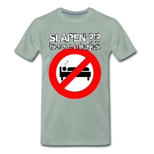 Slapen is voor mietjes - Mannen Premium T-shirt