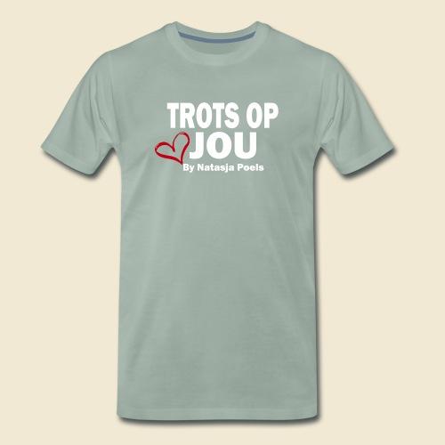 Trots op Jou by Natasja Poels - Mannen Premium T-shirt