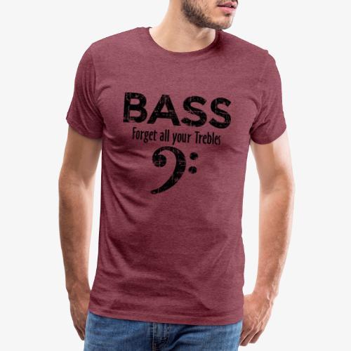 BASS Forget all your trebles (Vintage Schwarz) - Männer Premium T-Shirt