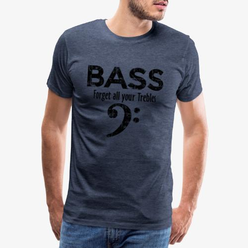 BASS Forget all your trebles (Vintage Schwarz) - Männer Premium T-Shirt