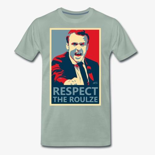 Respect The Roulze ! - T-shirt Premium Homme
