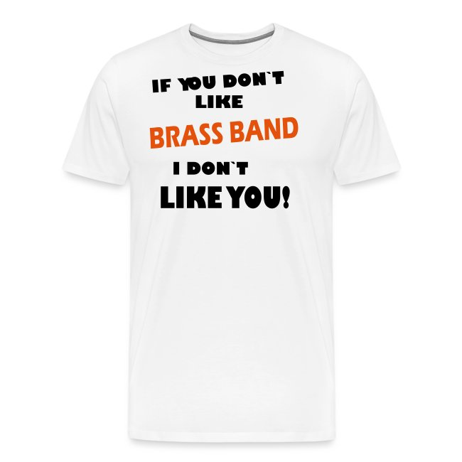 If you don`t like Brass Band