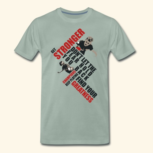 Get Stronger, Don't let the Fear Hold you Back - Männer Premium T-Shirt