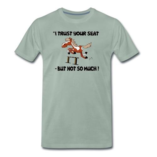 I trust your but not soo much - Männer Premium T-Shirt