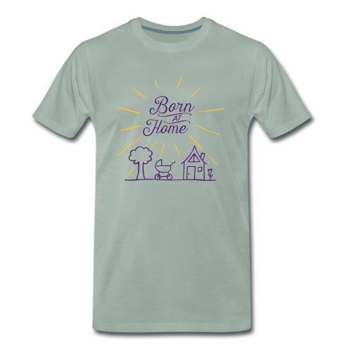 Born at Home - Männer Premium T-Shirt