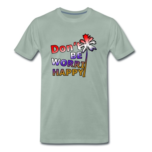 Don't be worri happy - Heren Shirt - Mannen Premium T-shirt