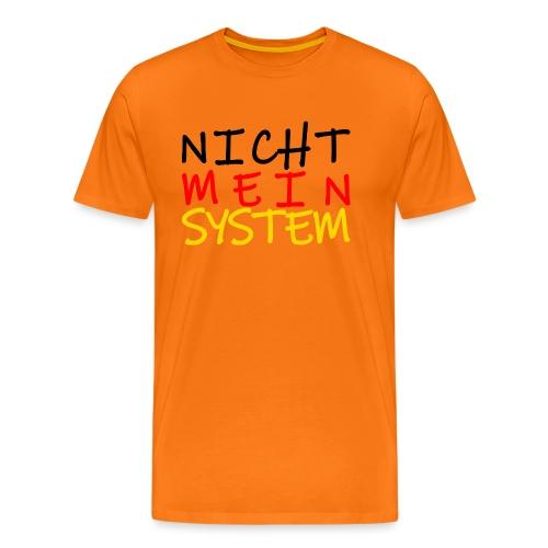 NICHT MEIN SYSTEM - Männer Premium T-Shirt