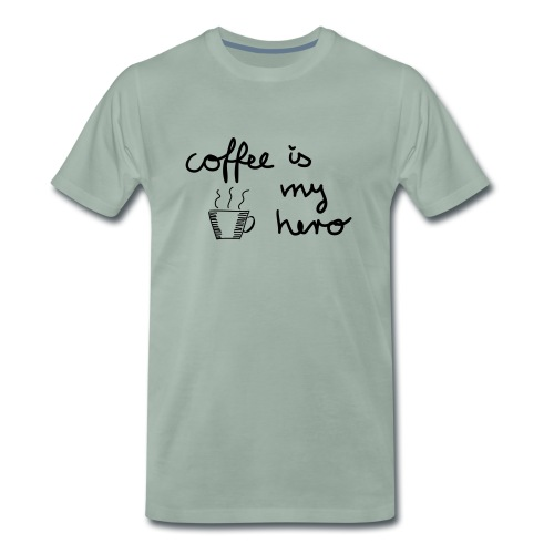 Coffee Is My Hero - Männer Premium T-Shirt