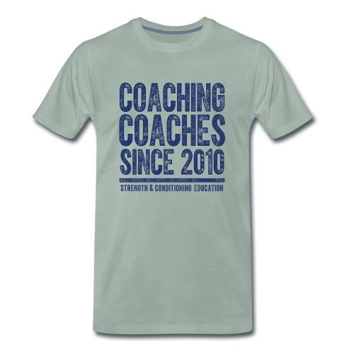 COACHING COACHES SINCE 2010 - Men's Premium T-Shirt