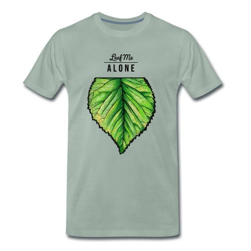 Leaf me Alone - Männer Premium T-Shirt
