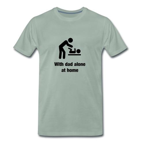 Mit Papa alleine zu Hause - Männer Premium T-Shirt