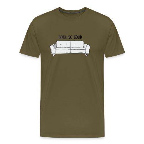 sofa so good grey – lustige Geschenkidee - Männer Premium T-Shirt