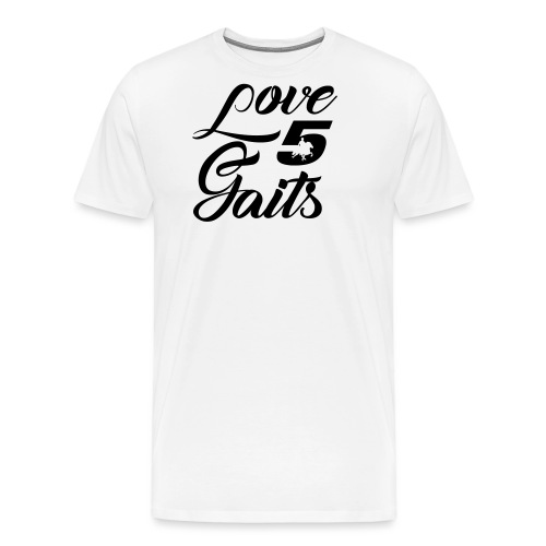 Love 5Gaits - Men's Premium T-Shirt
