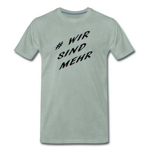 Wir sind mehr - Männer Premium T-Shirt