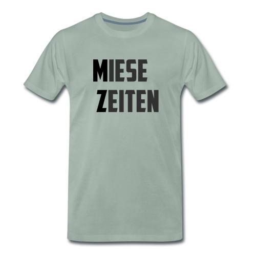 Miese Zeiten - Männer Premium T-Shirt