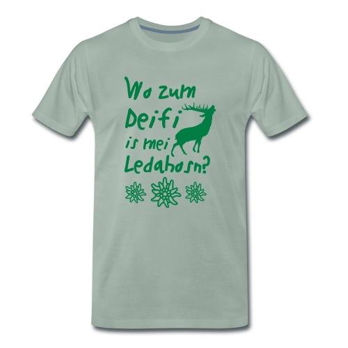 Wo zum Deifi is mei Ledahosn? - Männer Premium T-Shirt