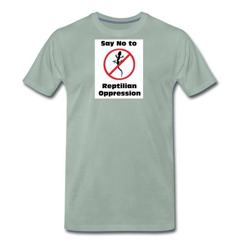 Say No to Reptilian Oppression - Men's Premium T-Shirt