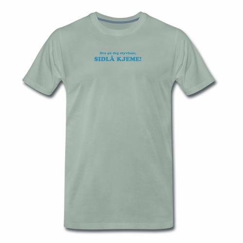 Dra på deg styvlane - Premium T-skjorte for menn