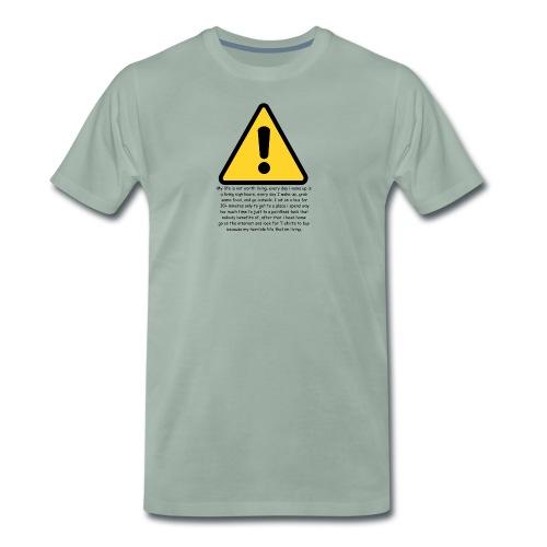 Warning my life sucks - Men's Premium T-Shirt