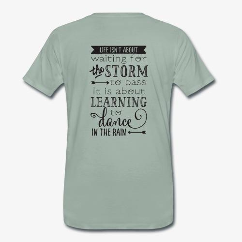 Life quote - Premium-T-shirt herr
