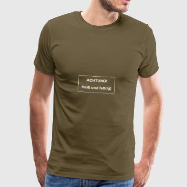 Achtung! Heiß und fettig - Männer Premium T-Shirt