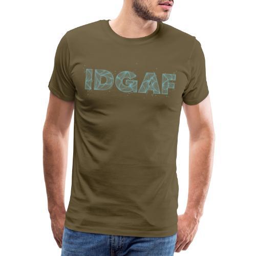 IDGAF - T-shirt Premium Homme