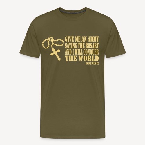 Give me an Army saying the Rosary - Men's Premium T-Shirt