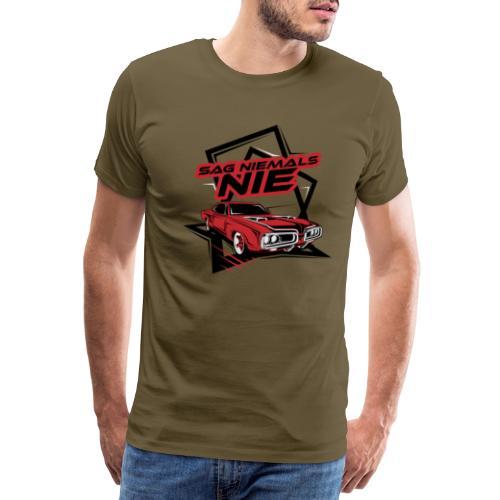 SAG NIEMALS NIE - Männer Premium T-Shirt