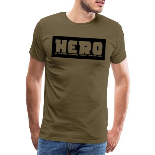 A hero does not give up - Männer Premium T-Shirt