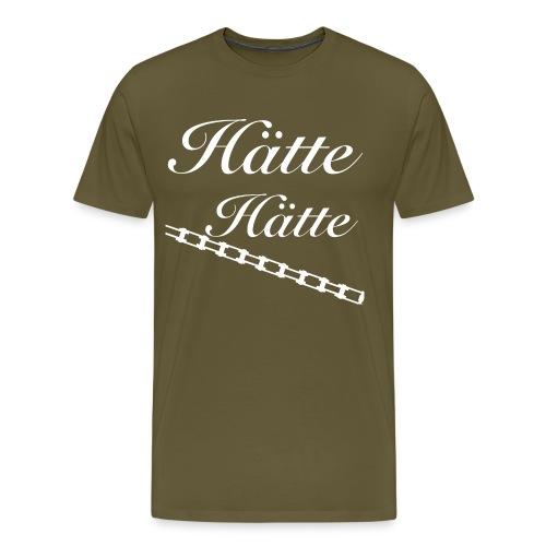 Hätte-Hätte... - Männer Premium T-Shirt