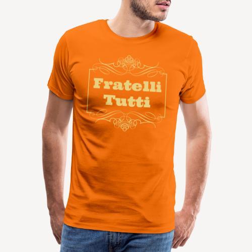 FRATELLI TUTTI - Men's Premium T-Shirt